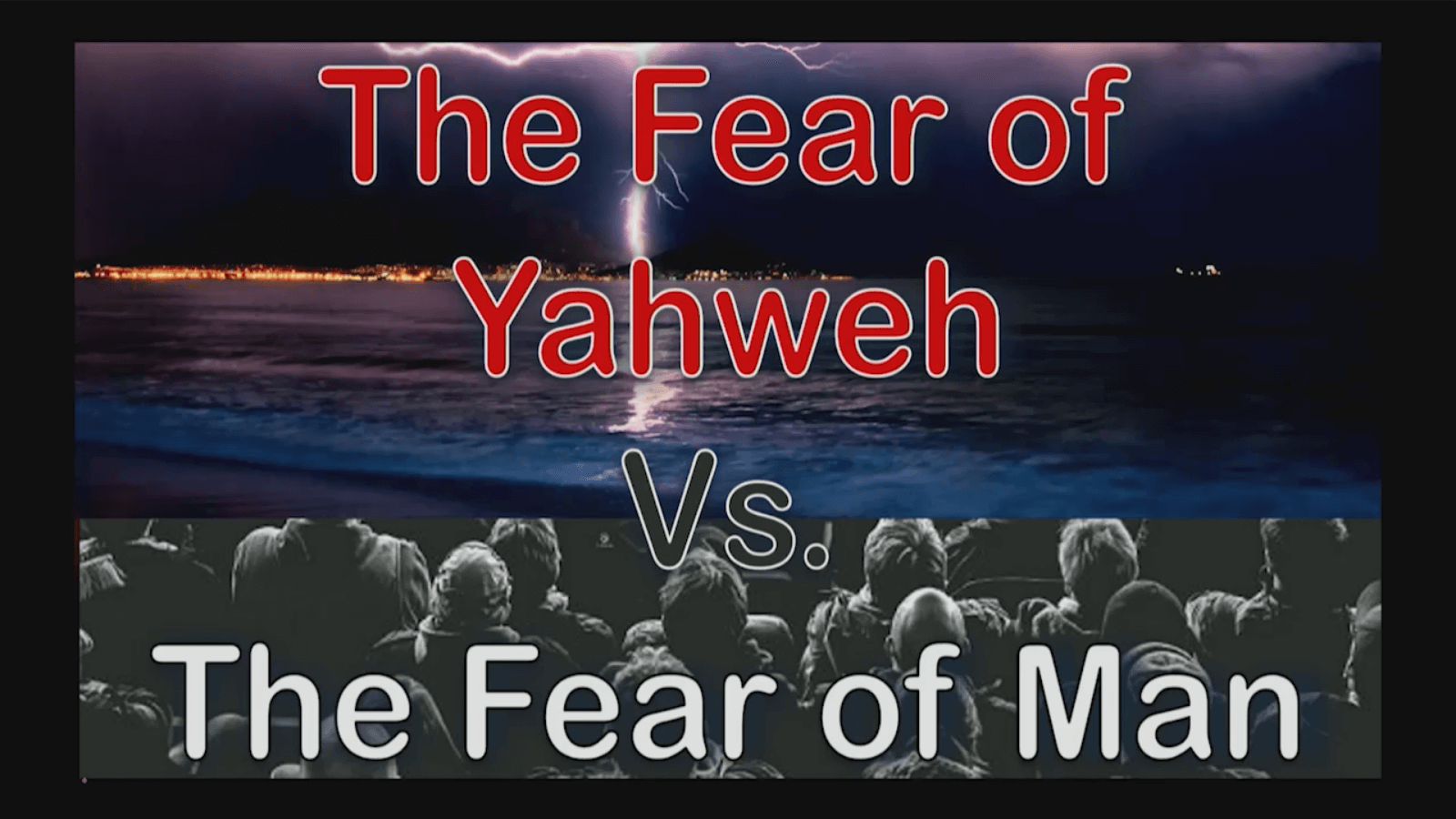 The Fear of Yahweh vs. the Fear of Man
