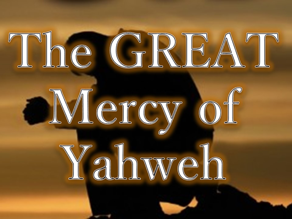 The Great Mercy of Yahweh