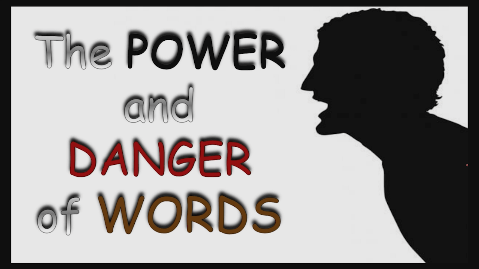 The Power and Danger of Words