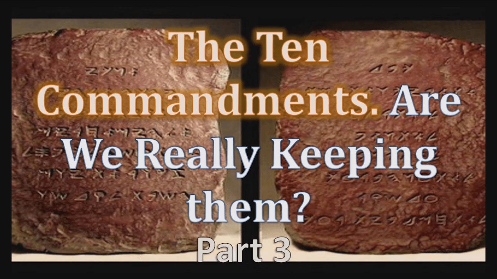 The Ten Commandments – Part 3