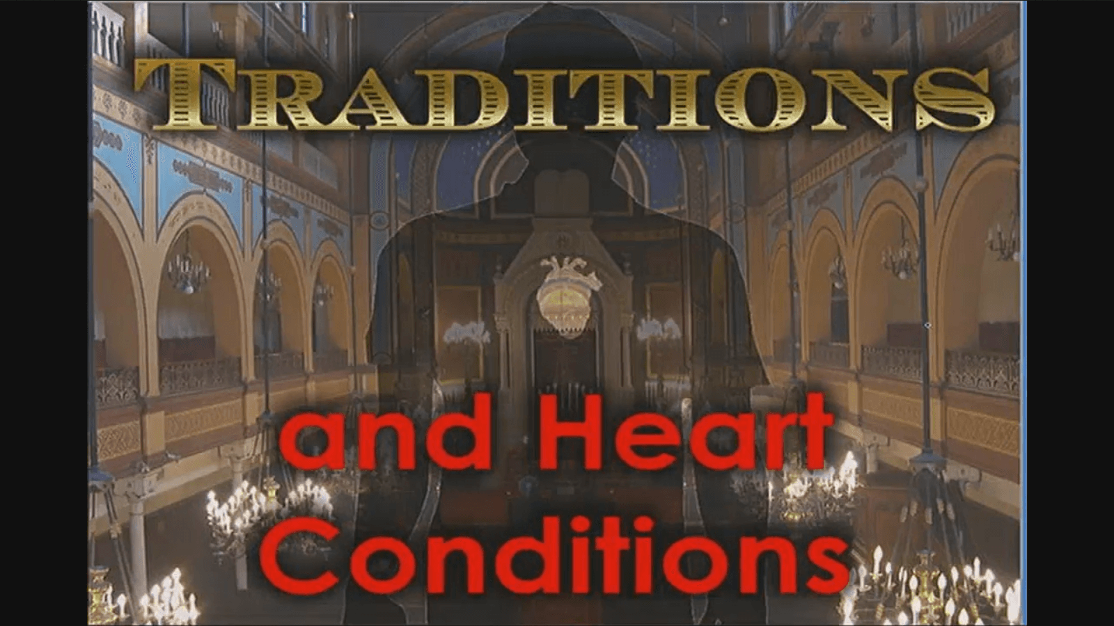 Traditions and Heart Conditions