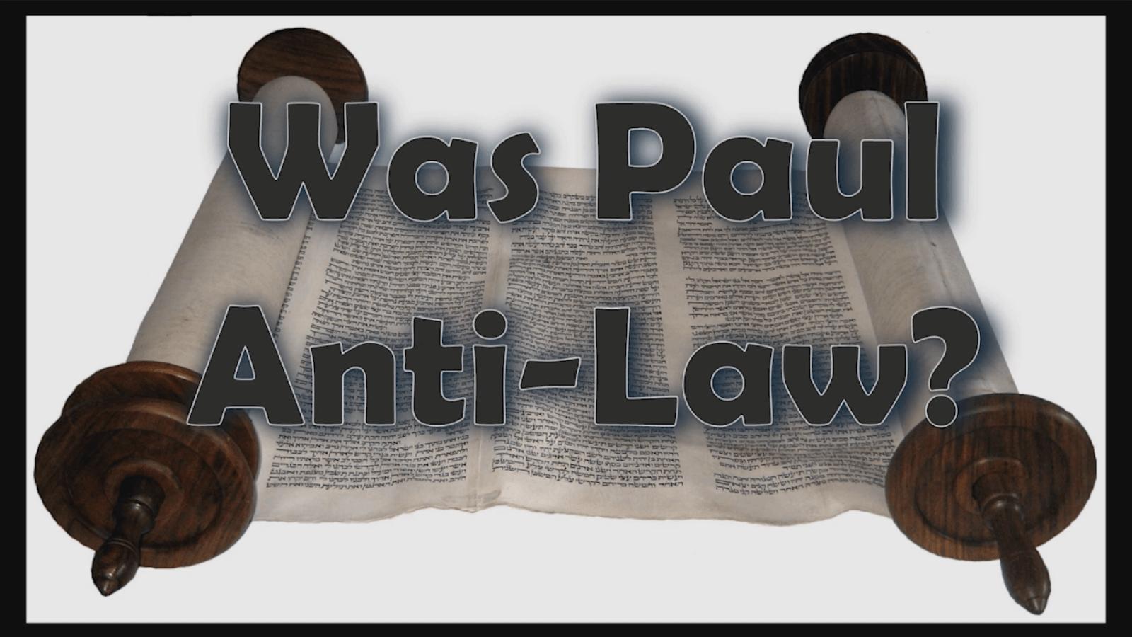 Was Paul Anti-Law?