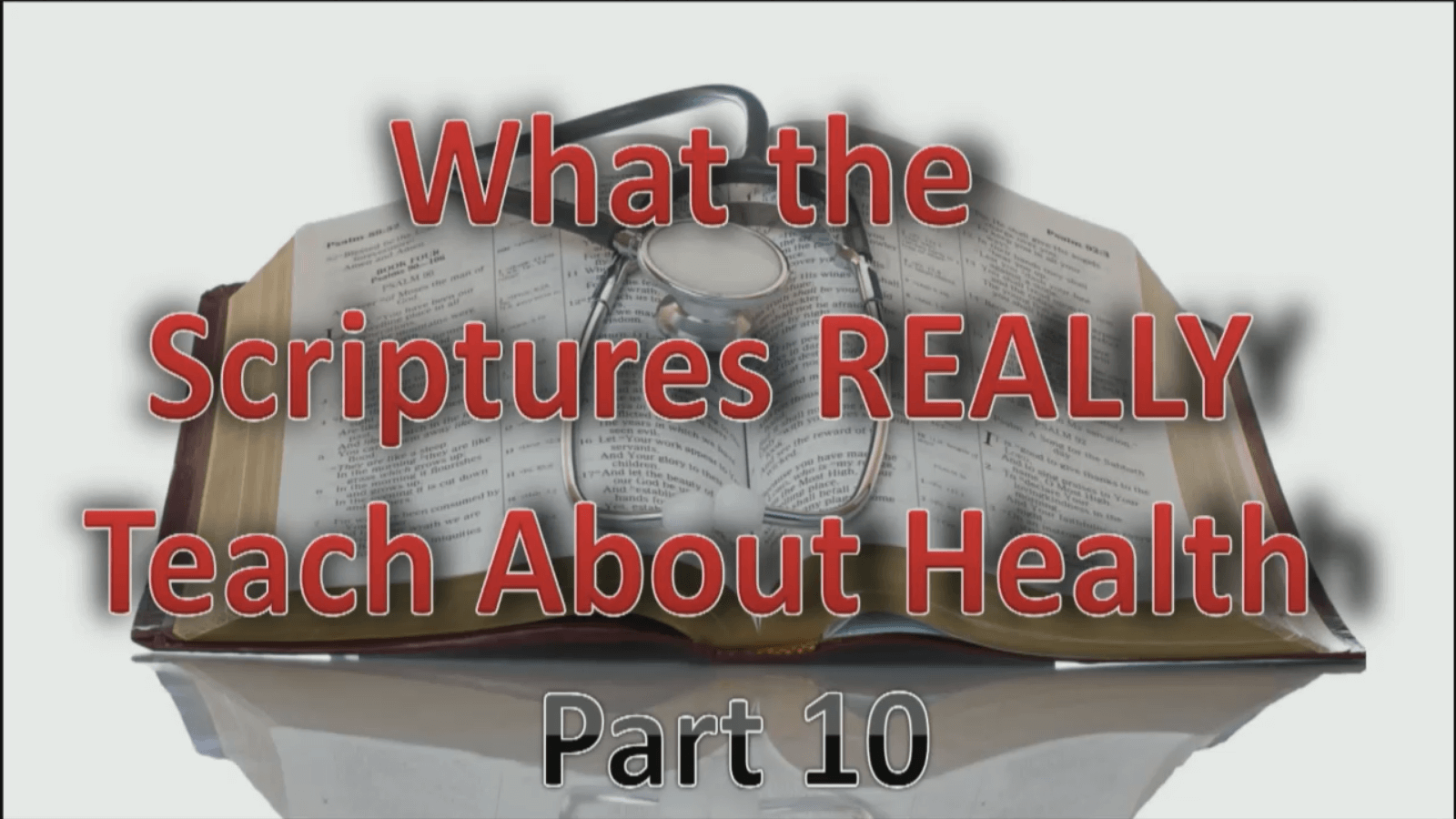What the Scriptures REALLY Teach about Health – Part 10