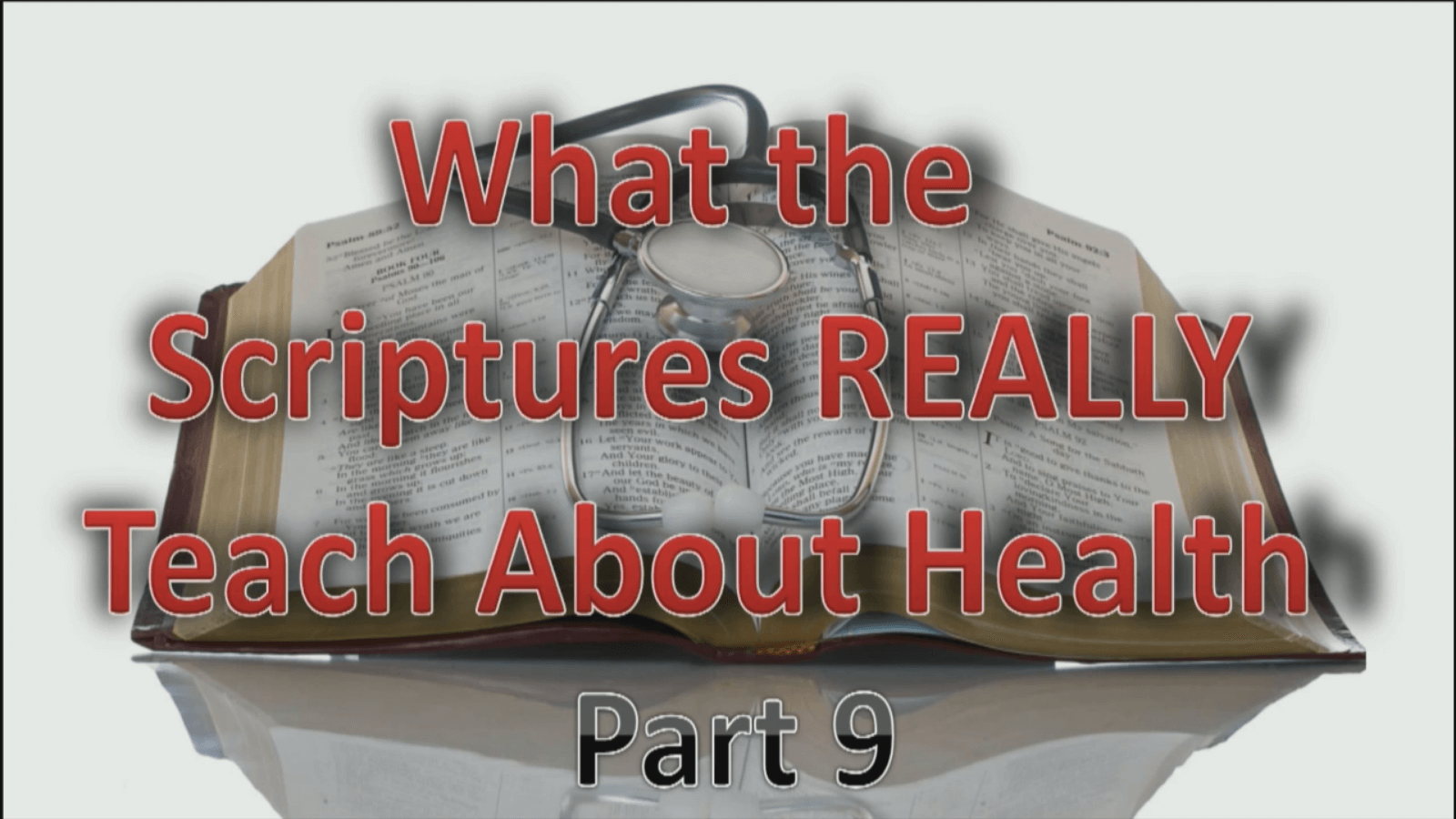 What the Scriptures REALLY Teach about Health – Part 9