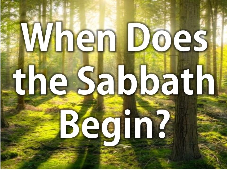 When Does the Sabbath Start?