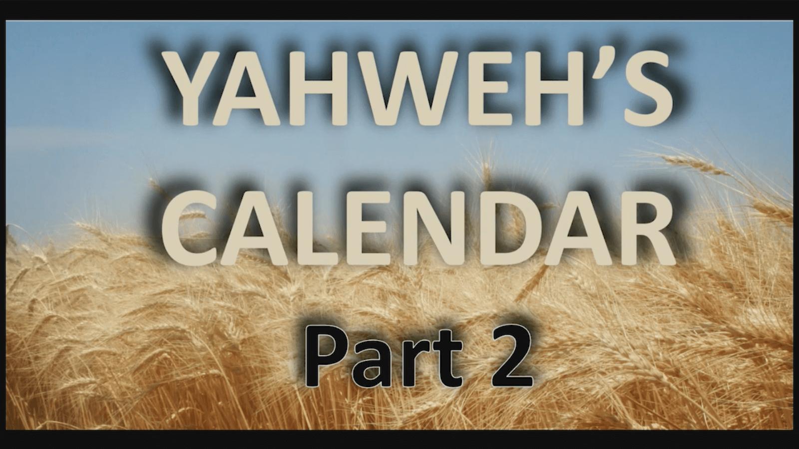 Yahweh's Calendar – Part 2