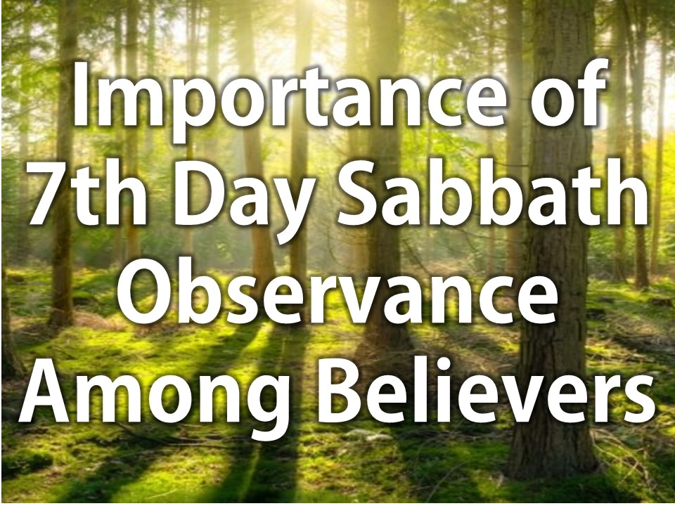 Importance of 7th Day Sabbath Observance among believers