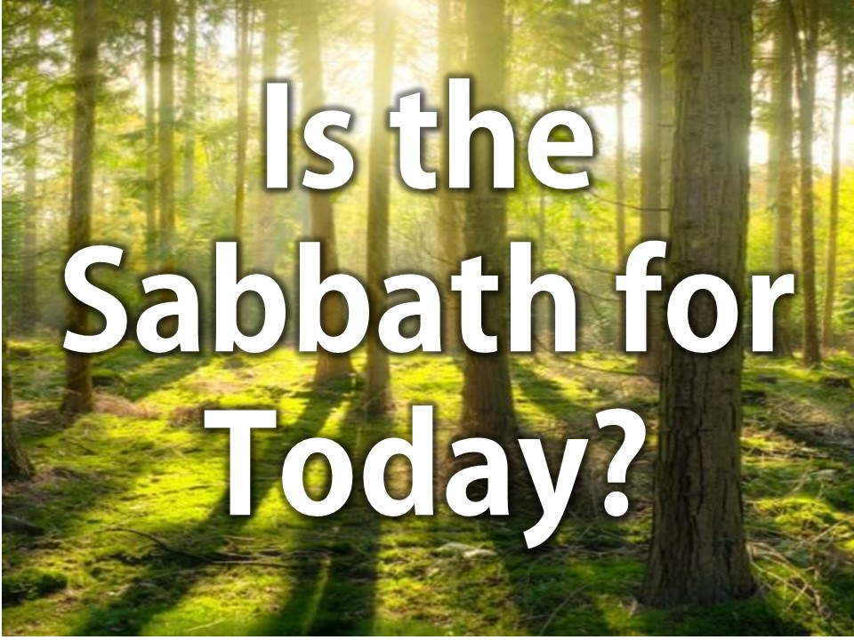 Is the Sabbath for today