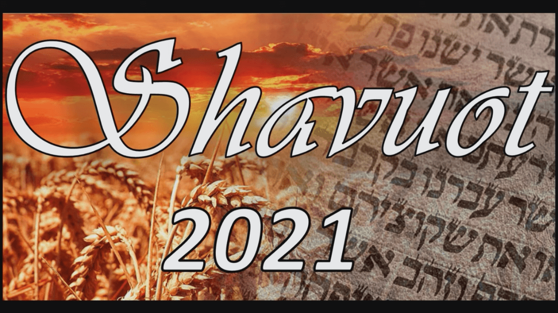 Shavuot/Pentecost 2021, It's Meaning and Significance
