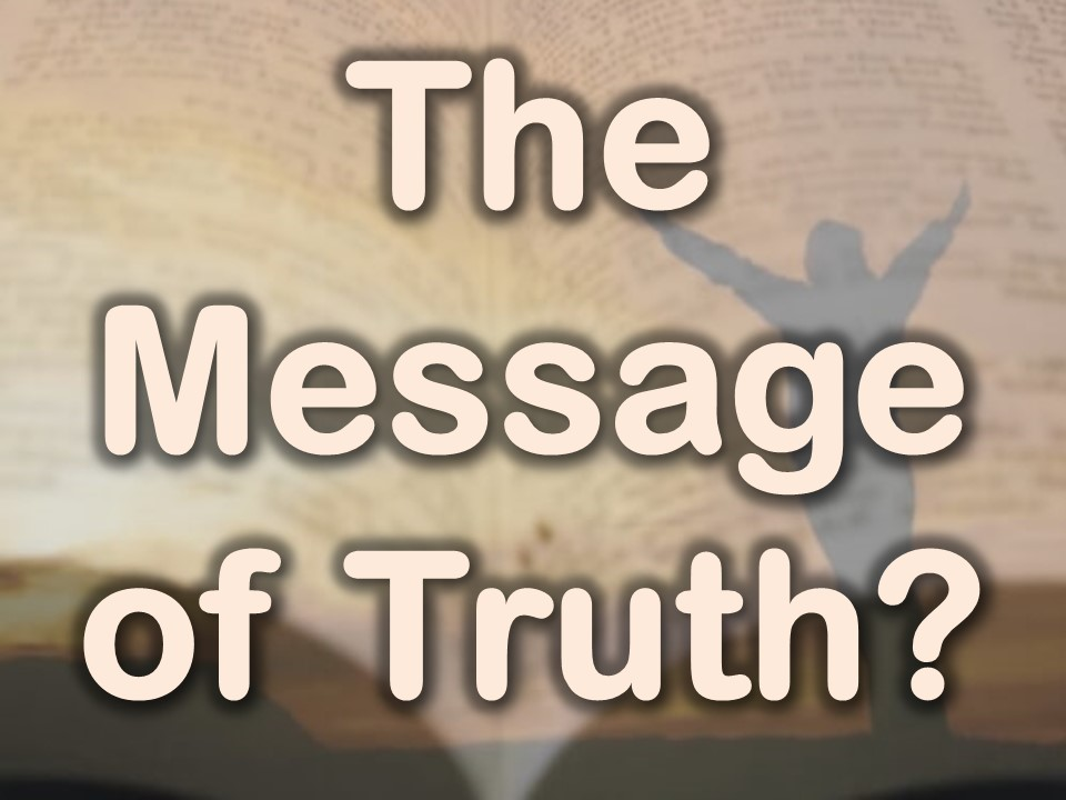 The Message of Truth?
