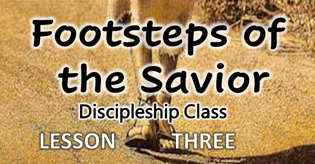 Footsteps of the Savior – Lesson 3