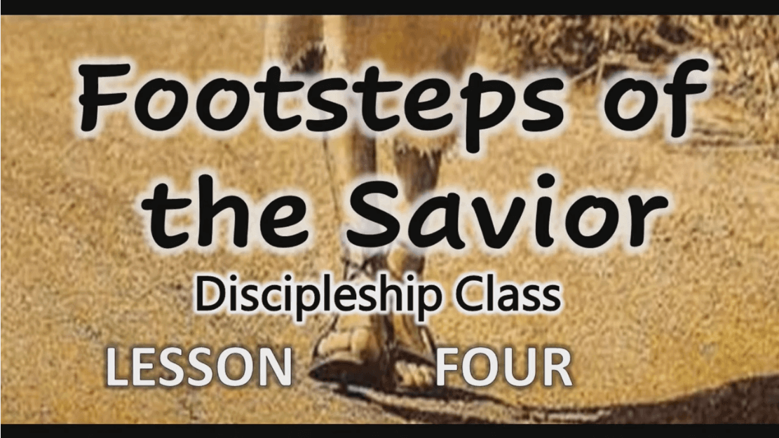 Footsteps of the Savior – Lesson 4